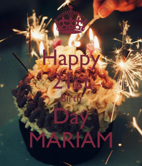 Happy 21st Birth Day MARIAM