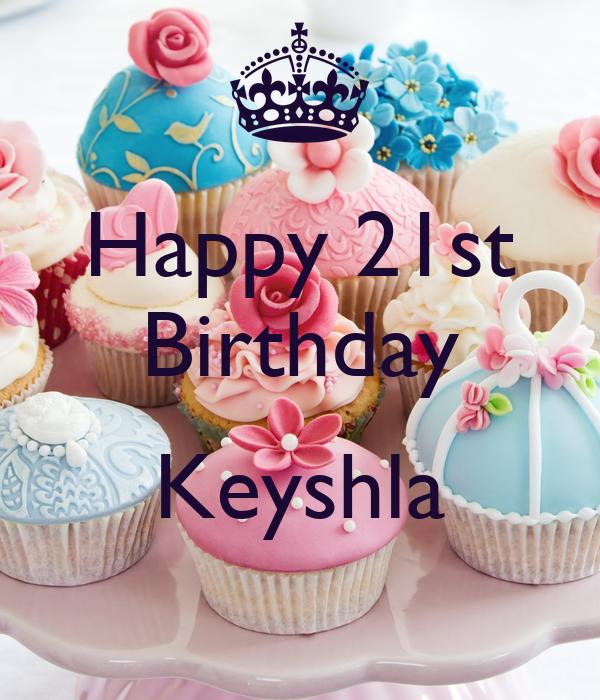 Happy 21st Birthday  Keyshla