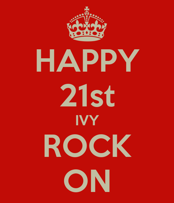 HAPPY 21st IVY ROCK ON
