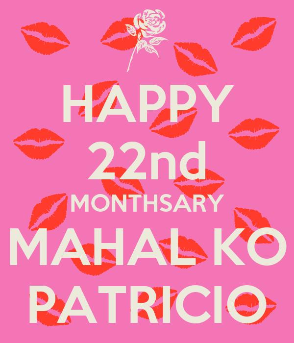 HAPPY 22nd MONTHSARY MAHAL KO PATRICIO