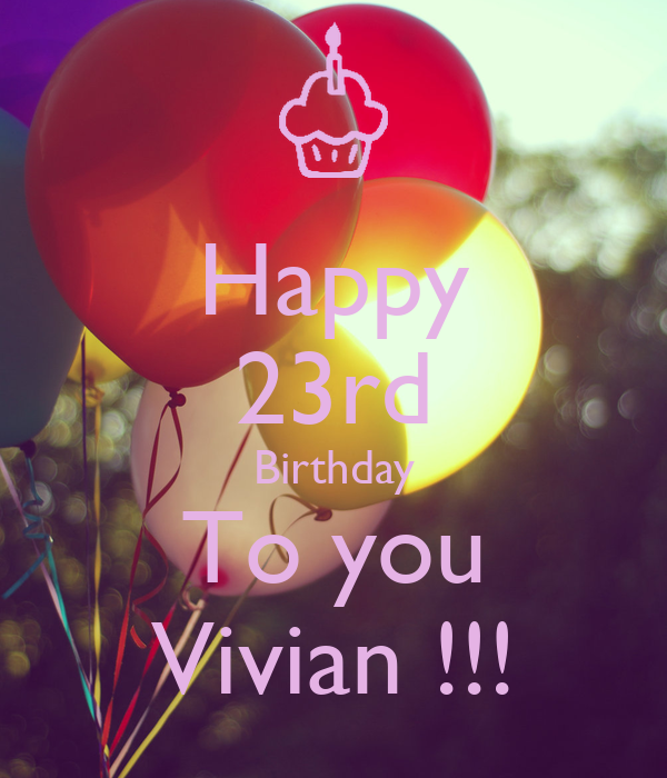 Happy 23rd Birthday To You Vivian