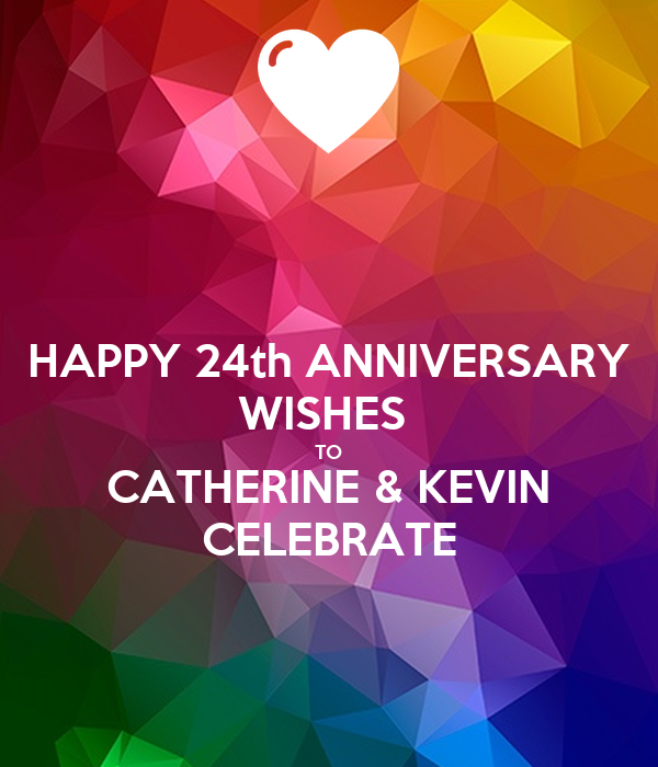 HAPPY 24th ANNIVERSARY WISHES  TO CATHERINE & KEVIN CELEBRATE