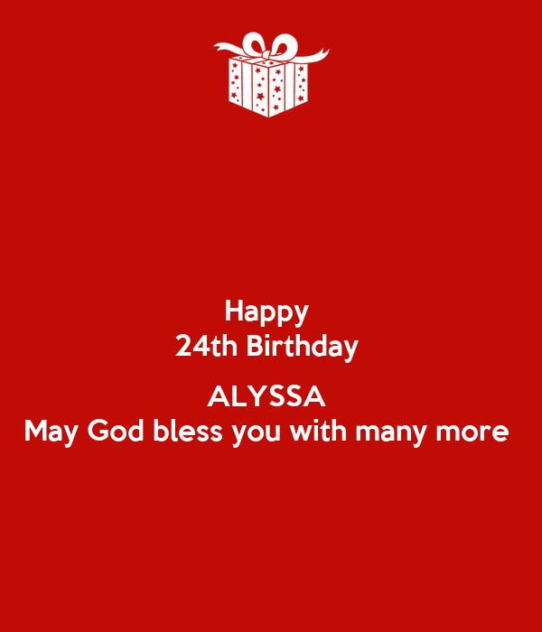 Happy 24th Birthday ALYSSA May God Bless You With Many