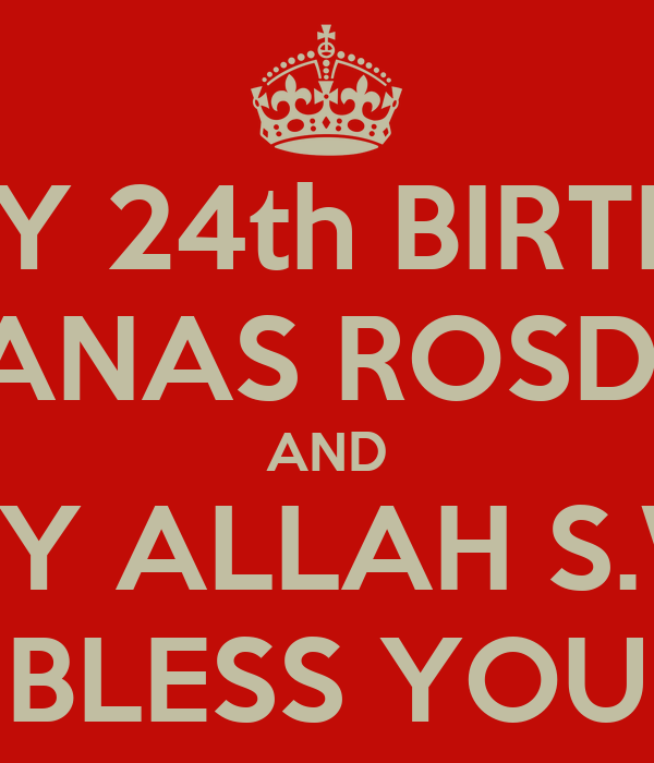 happy 24th birthday anas rosdi and may allah s w t bless you poster