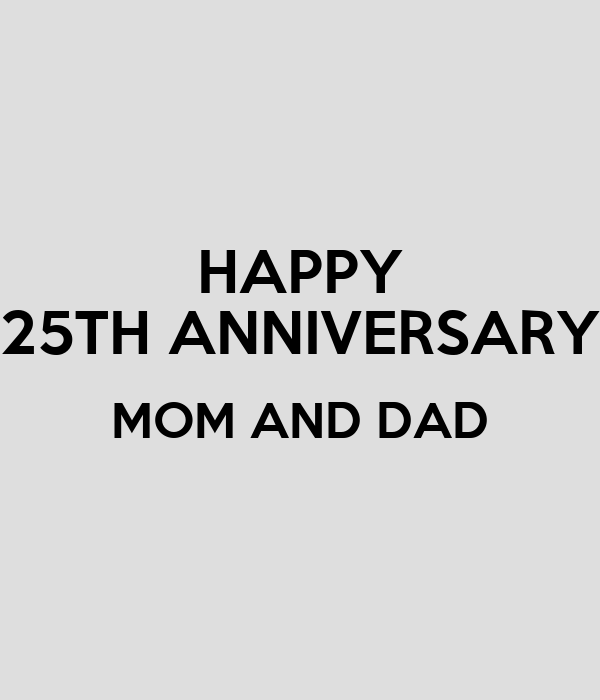 happy 25th anniversary mom and dad
