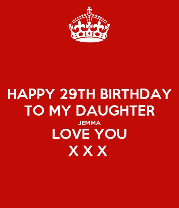 HAPPY 29TH BIRTHDAY TO MY DAUGHTER JEMMA LOVE YOU X X X