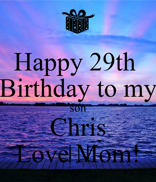 Happy 29th Birthday to my son Chris Love Mom! Poster | Mom ...