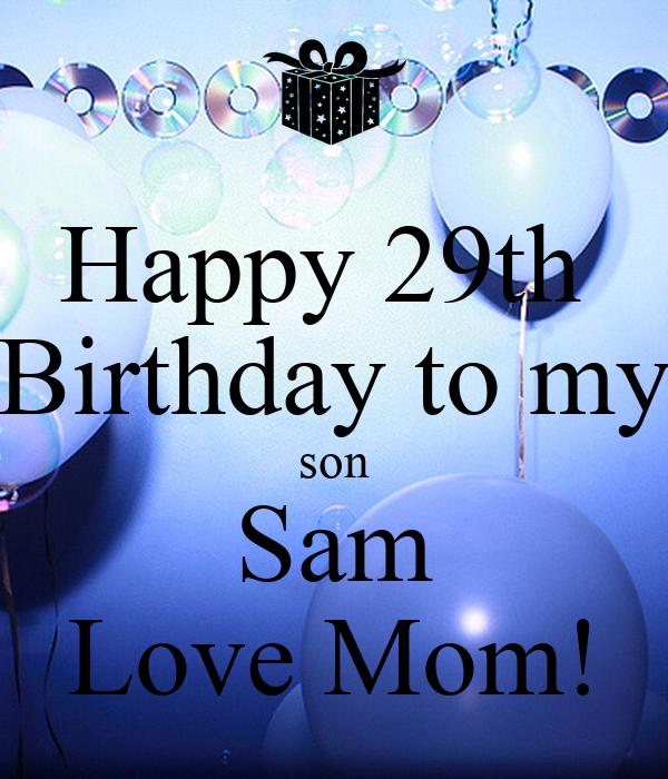 Happy 29th Birthday To My Son Sam Love Mom! Poster