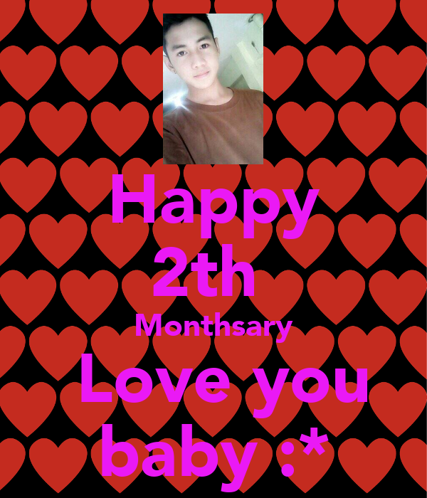 Happy 2th  Monthsary  Love you baby :*