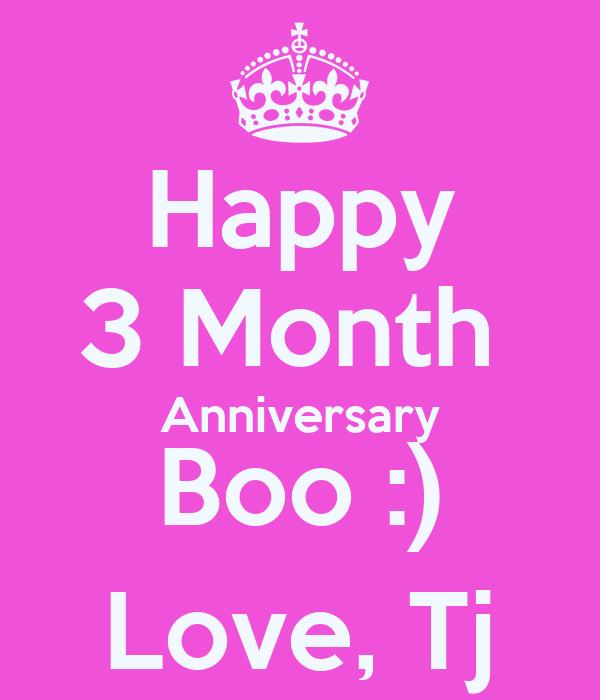 Happy 3 Month Anniversary Boo :) Love, Tj Poster | Tj ...