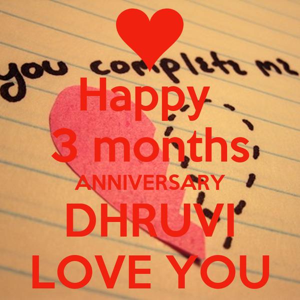 Happy  3 months ANNIVERSARY DHRUVI LOVE YOU