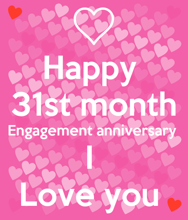 Happy  31st month Engagement anniversary  I  Love you
