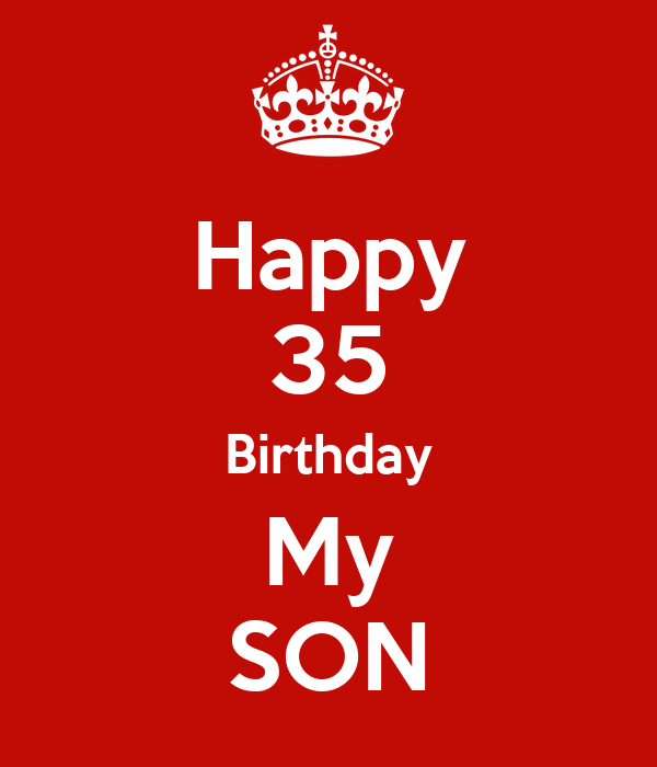 Happy 35 Birthday My SON