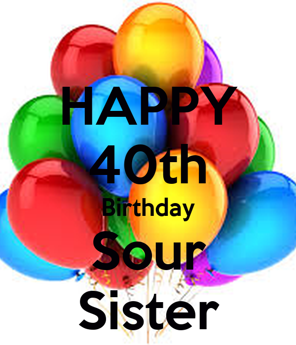 HAPPY 40th Birthday Sour Sister Poster