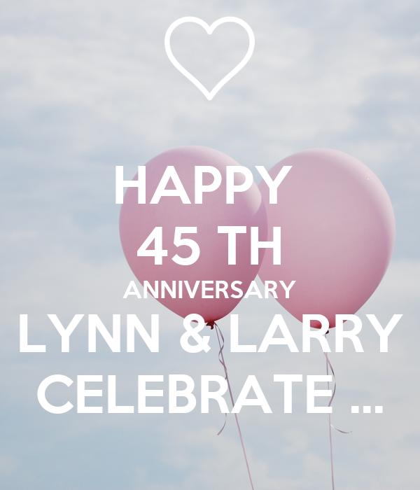 HAPPY  45 TH ANNIVERSARY LYNN & LARRY CELEBRATE ...