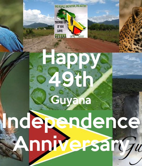Happy 49th Guyana Independence Anniversary