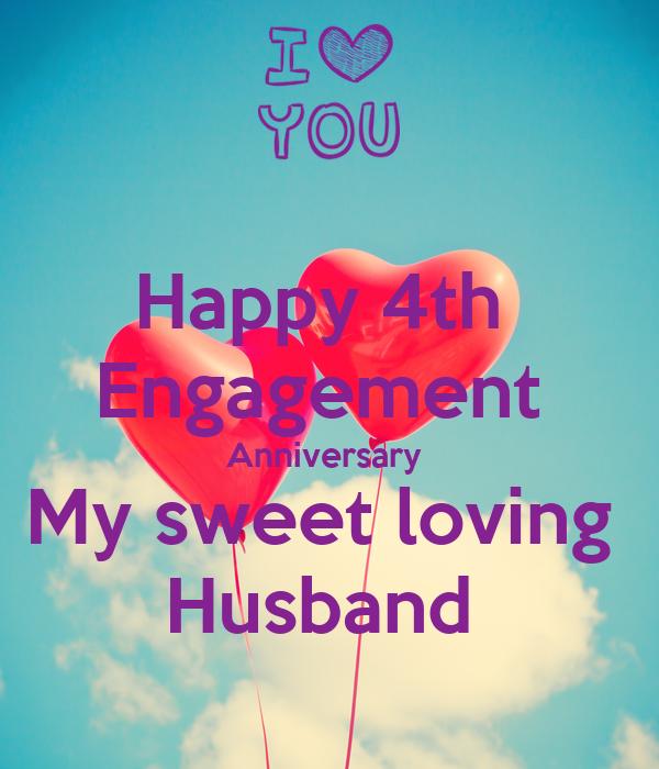 Happy 4th  Engagement  Anniversary  My sweet loving  Husband