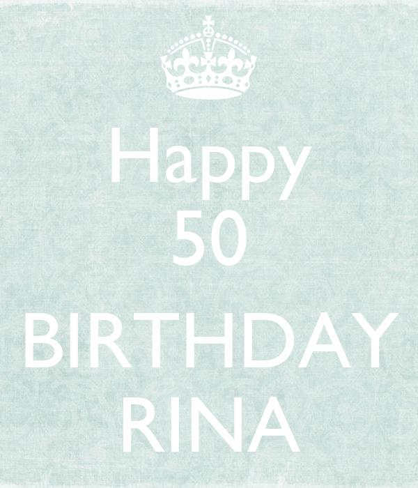 Happy 50  BIRTHDAY RINA