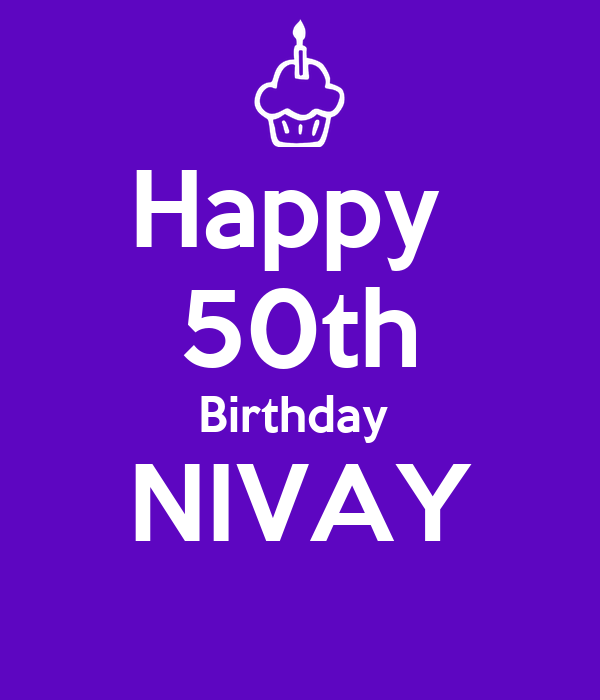 Happy  50th Birthday  NIVAY