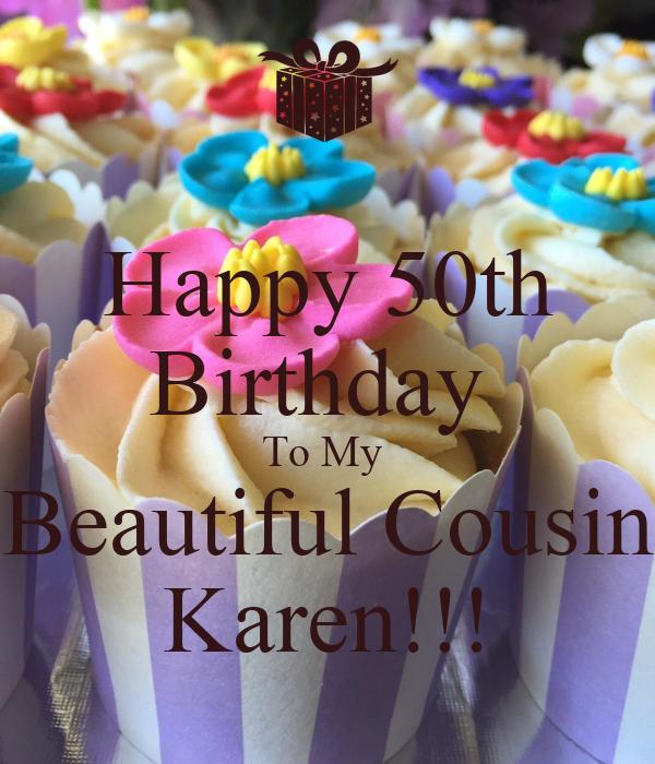 Happy 50th Birthday  To My  Beautiful Cousin Karen!!!