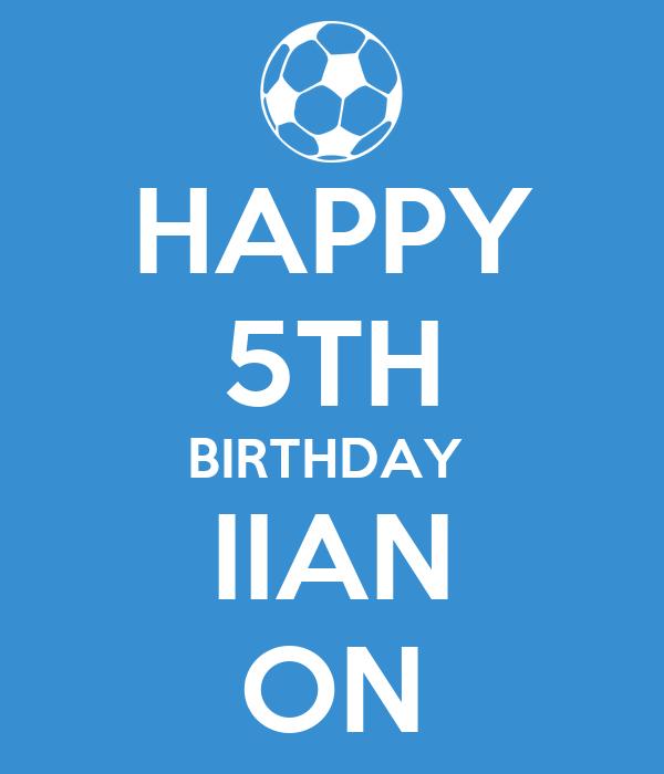 HAPPY 5TH BIRTHDAY  IIAN ON