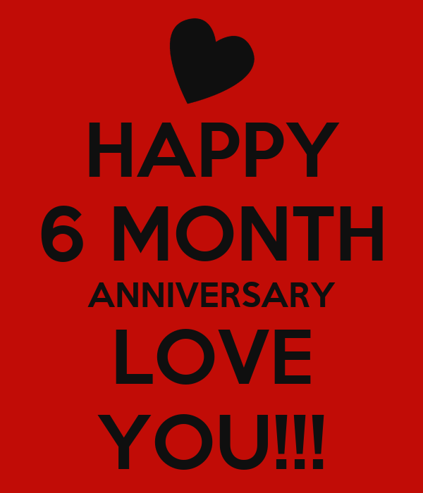 HAPPY 6 MONTH ANNIVERSARY LOVE YOU Poster Sarah Keep Calm O Matic