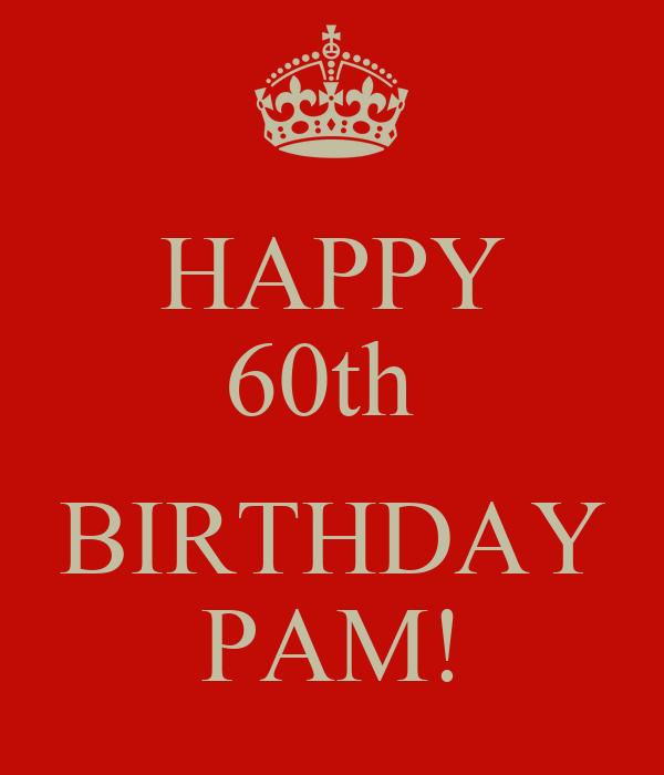 HAPPY 60th   BIRTHDAY PAM!