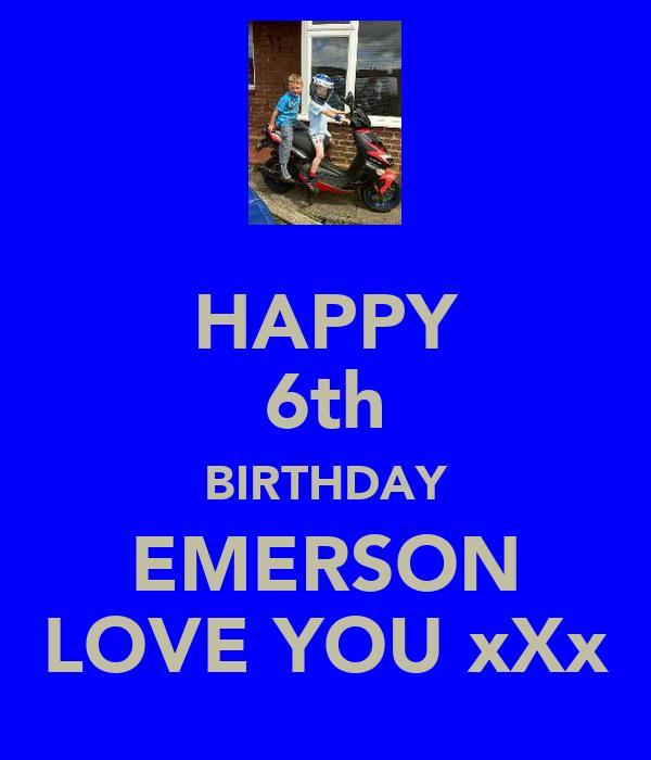 HAPPY 6th BIRTHDAY EMERSON LOVE YOU xXx