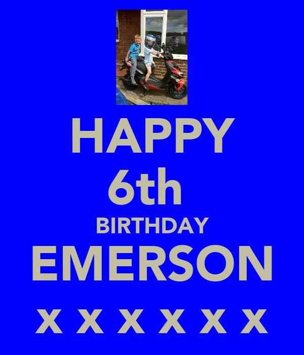 HAPPY 6th  BIRTHDAY EMERSON x x x x x x