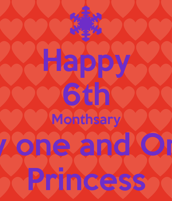 Happy 6th Monthsary My one and Only Princess