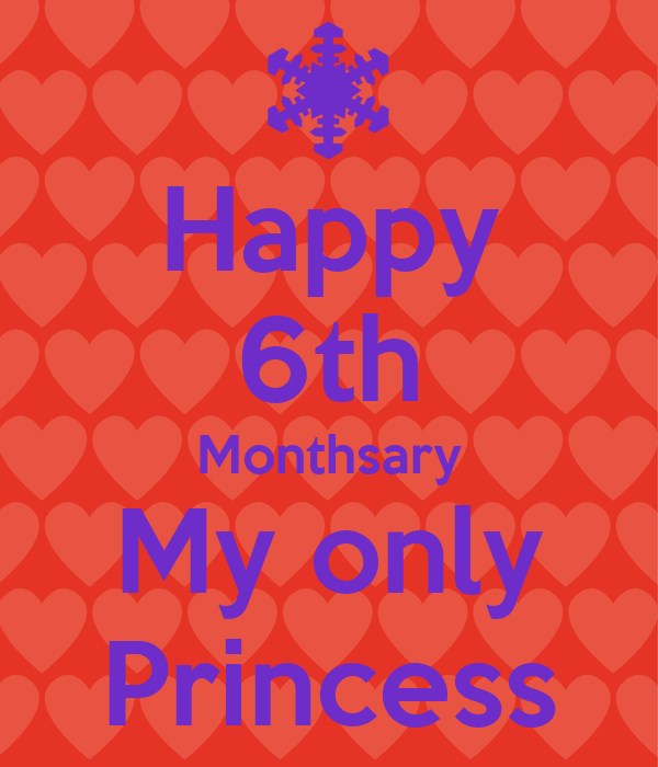 Happy 6th Monthsary My only Princess