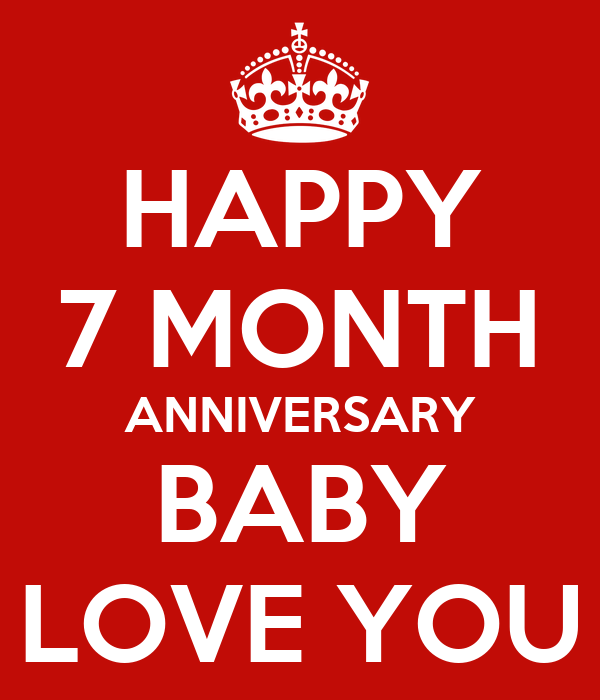 happy 7 month anniversary baby love you poster umair keep calm o