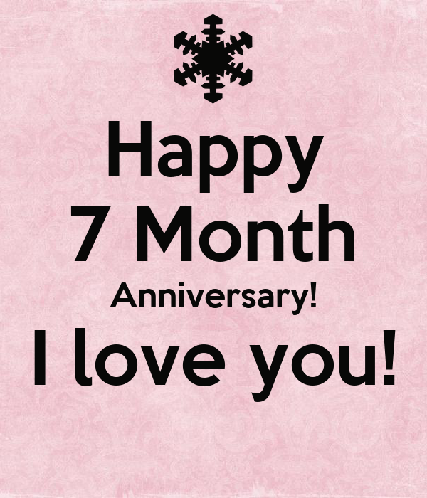 happy 7 month anniversary i love you poster kayleigh keep calm