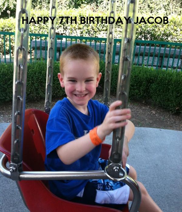 HAPPY 7TH BIRTHDAY JACOB