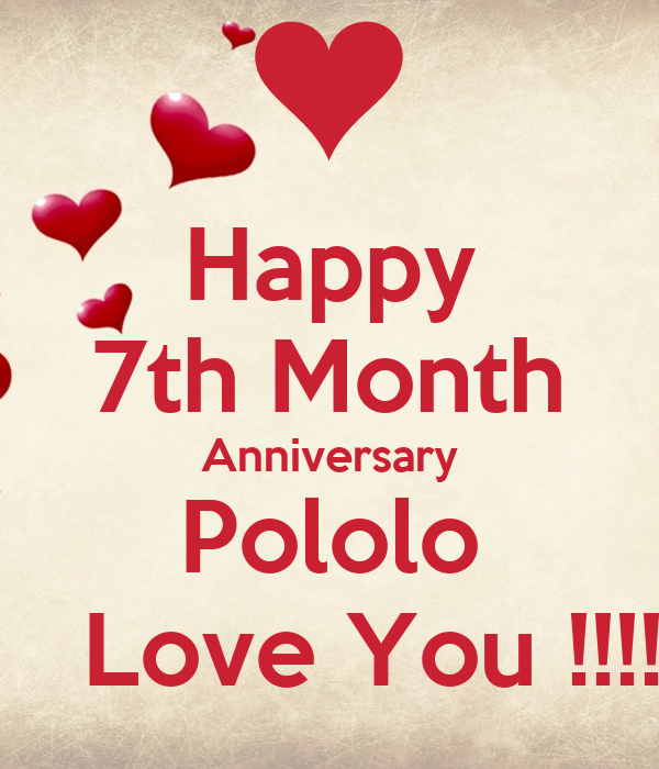 Happy 7th Month Anniversary Pololo    Love You !!!!