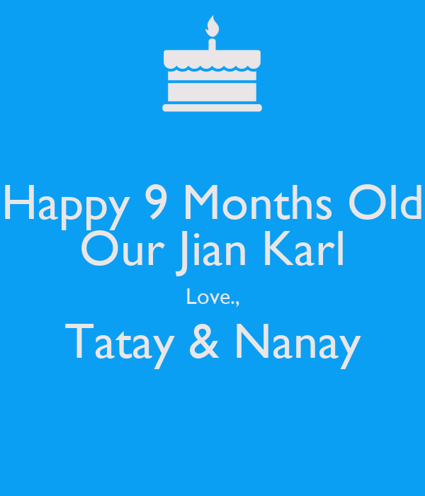 Happy 9 Months Old Our Jian Karl Love., Tatay & Nanay