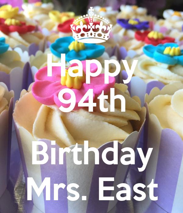 Happy 94th Birthday Mrs East