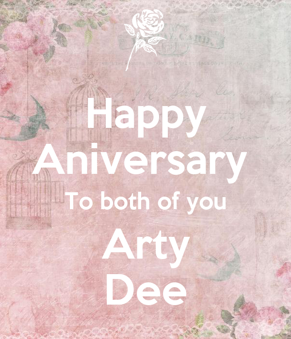 Happy Aniversary  To both of you Arty Dee