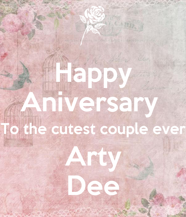 Happy Aniversary  To the cutest couple ever Arty Dee