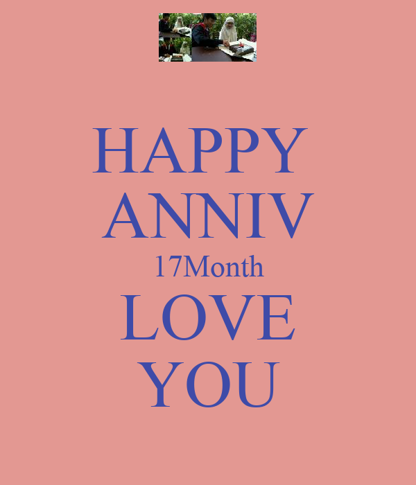 HAPPY  ANNIV 17Month LOVE YOU