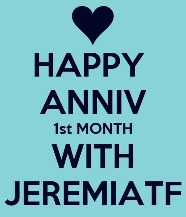 HAPPY  ANNIV 1st MONTH WITH JEREMIATF