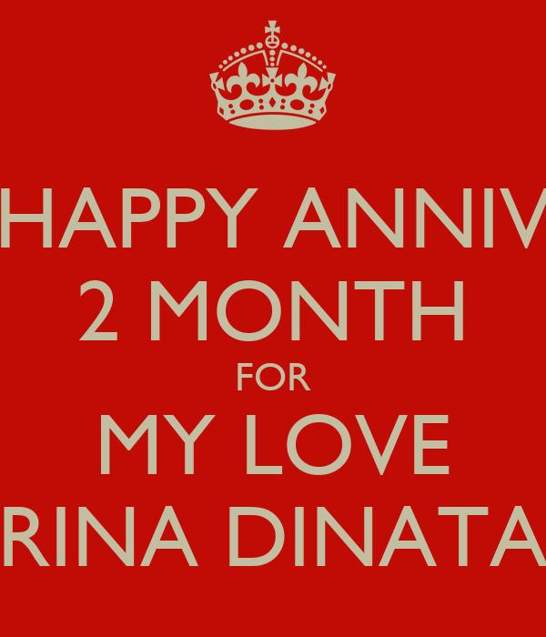 HAPPY ANNIV 2 MONTH FOR MY LOVE RINA DINATA