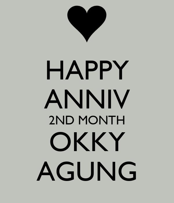 HAPPY ANNIV 2ND MONTH OKKY AGUNG