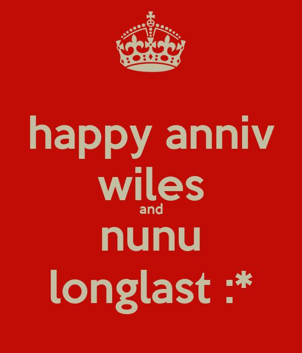 happy anniv wiles and nunu longlast :*