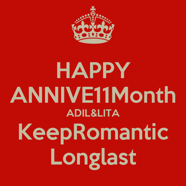 HAPPY ANNIVE11Month ADIL&LITA KeepRomantic Longlast