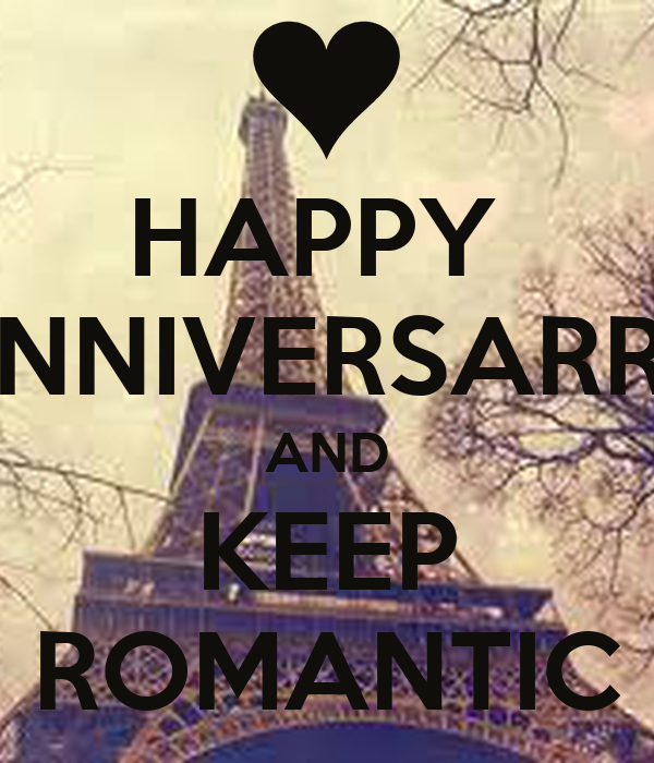 HAPPY  ANNIVERSARRY AND KEEP ROMANTIC