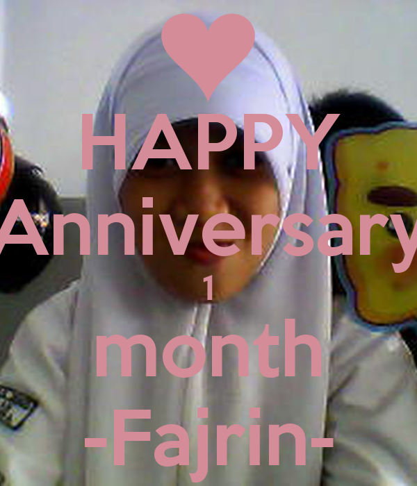 HAPPY Anniversary 1 month -Fajrin-