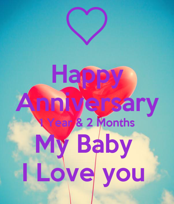 Happy   Anniversary   1 Year & 2 Months My Baby  I Love you