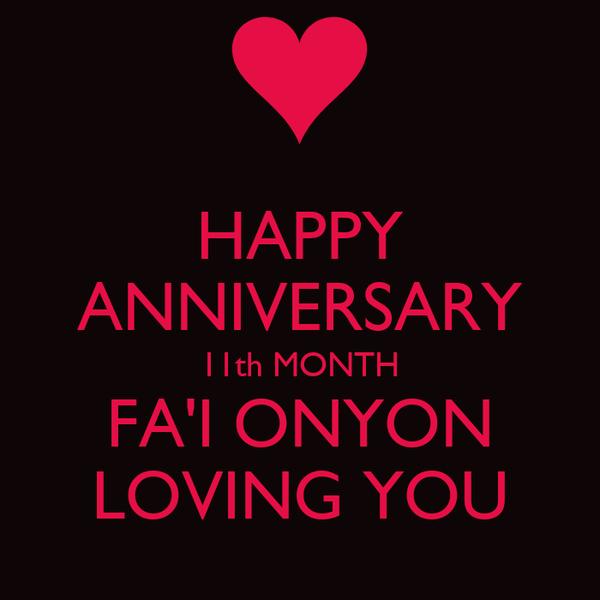 HAPPY ANNIVERSARY 11th MONTH FA'I ONYON LOVING YOU