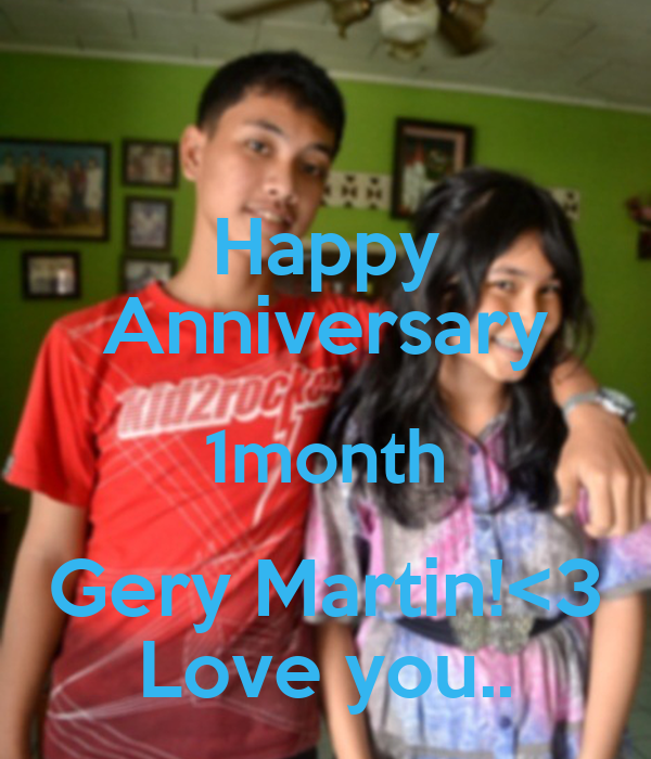 Happy Anniversary 1month Gery Martin!<3 Love you..